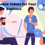 How Can You Bring Your Business to Life with Animated Videos