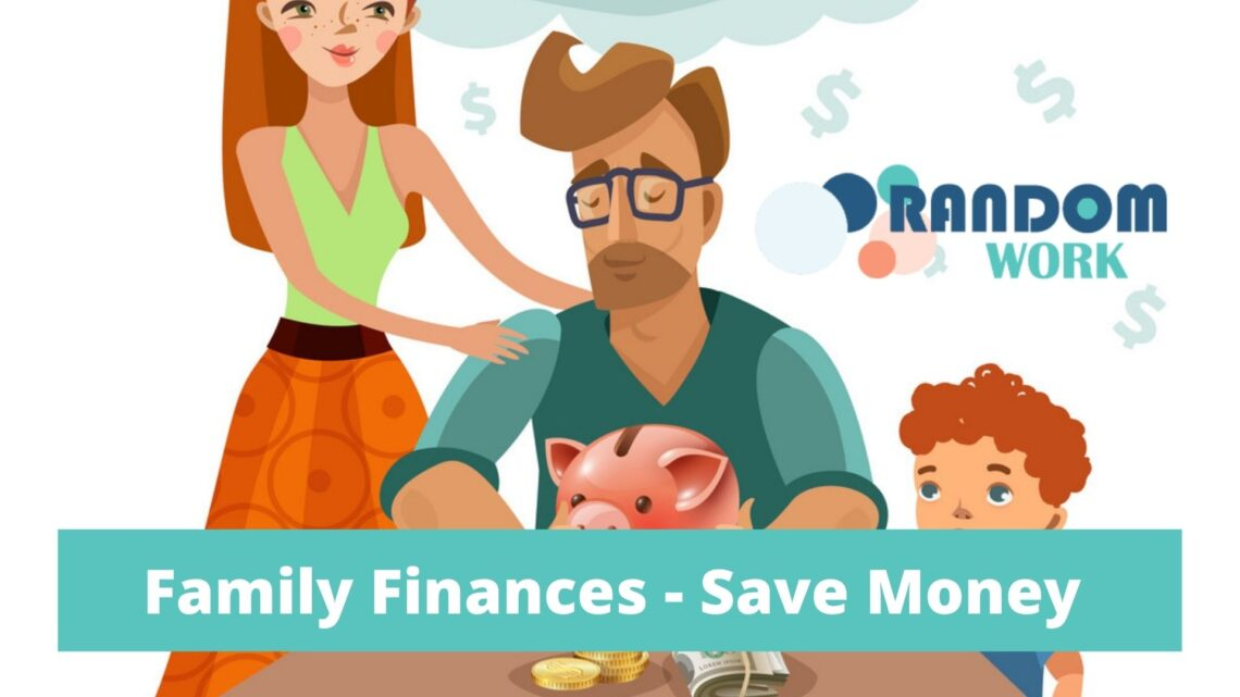 Family Finances – Easy Ways to Save a Small Fortune at Home